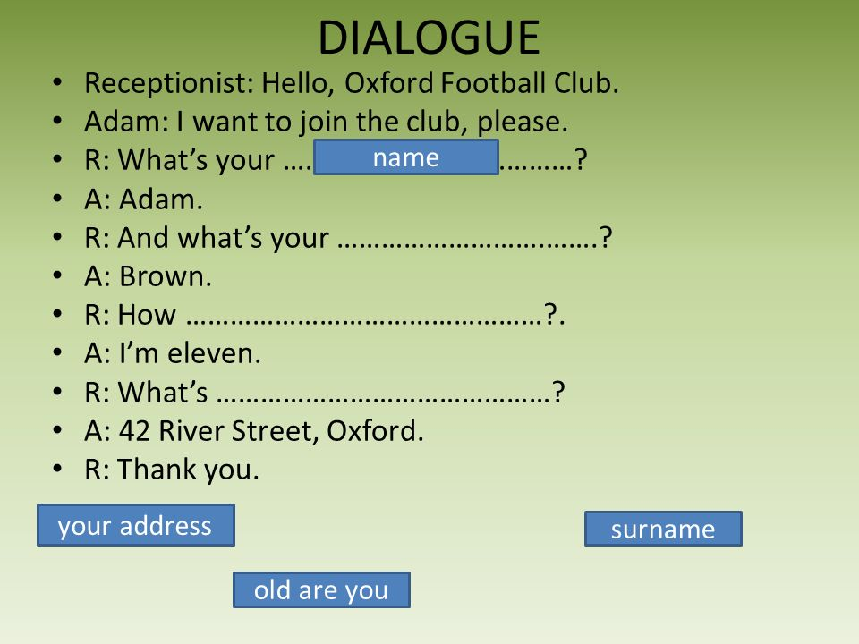 DIALOGUE Receptionist: Hello, Oxford Football Club.