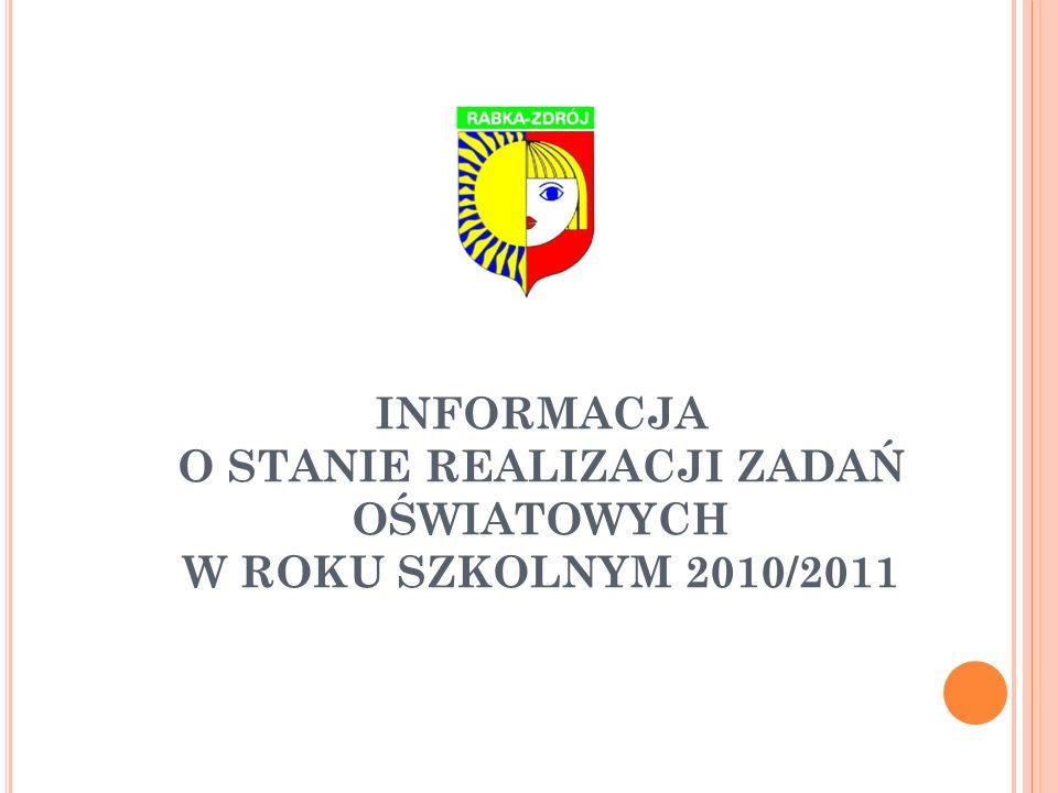 INFORMACJA O STANIE REALIZACJI ZADAŃ OŚWIATOWYCH W ROKU SZKOLNYM 2010/2011