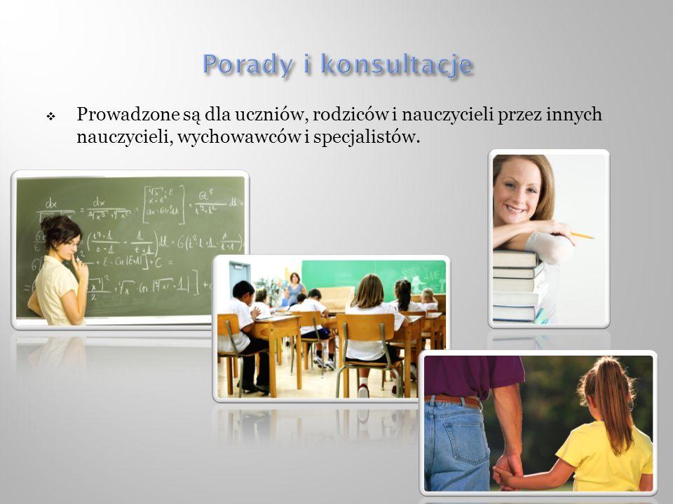 Prowadzone są dla uczniów, rodziców i nauczycieli przez innych nauczycieli, wychowawców i specjalistów.