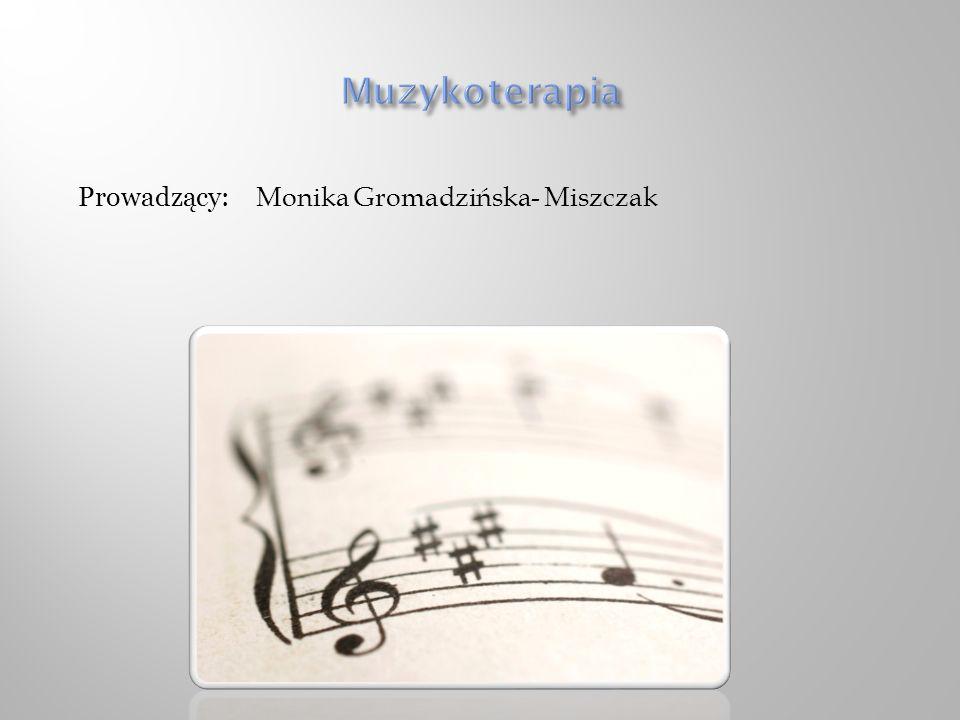 Prowadzący: Monika Gromadzińska- Miszczak