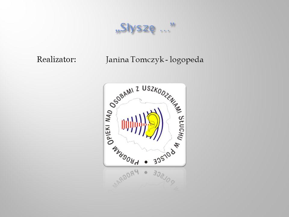 Realizator: Janina Tomczyk - logopeda