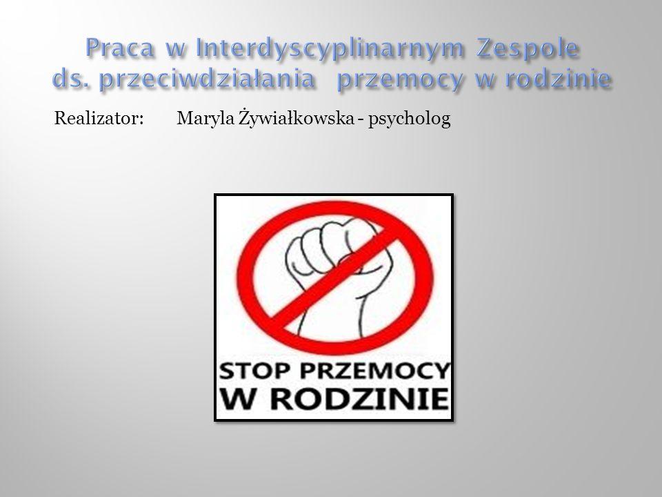 Realizator: Maryla Żywiałkowska - psycholog