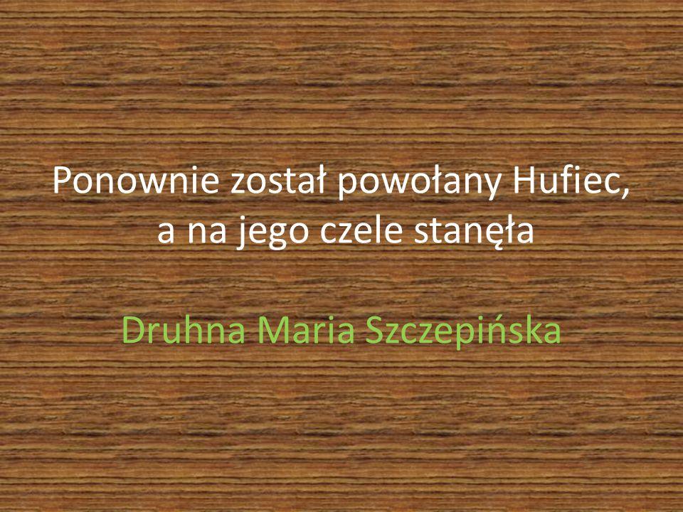 W 2003 roku z Hufca wystąpił pion 17-tek, a na czele Hufca stanęła Druhna Dominika Szarmach.