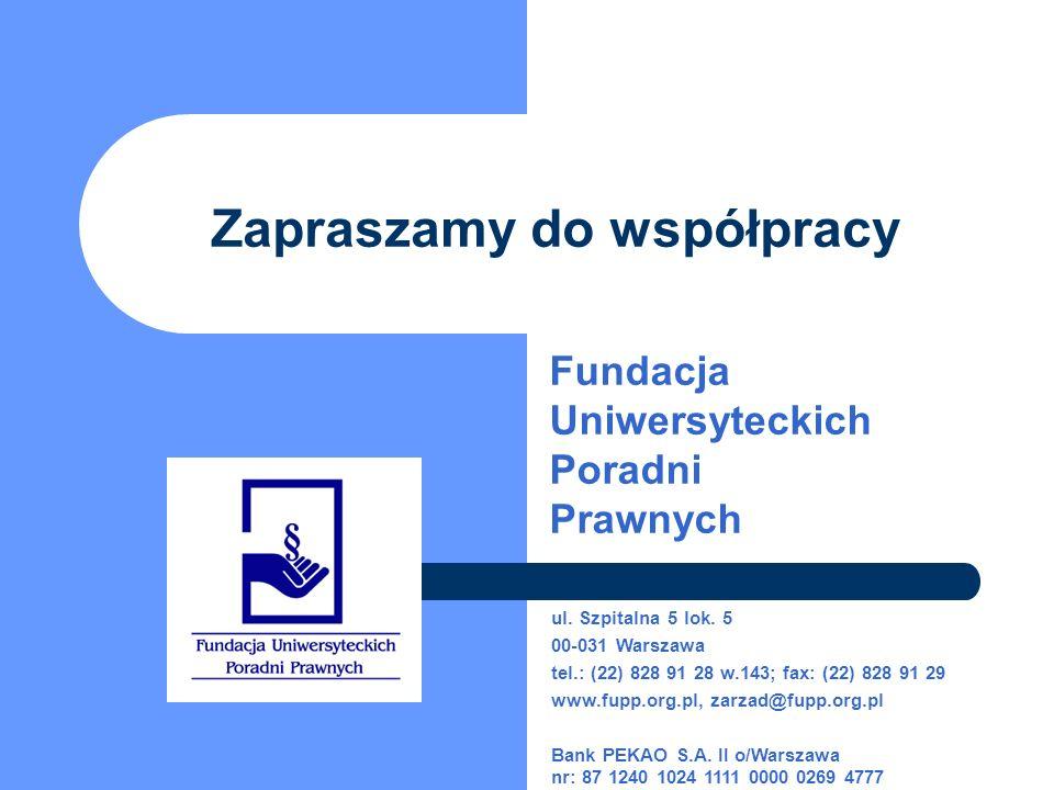 Zapraszamy do współpracy Fundacja Uniwersyteckich Poradni Prawnych ul.