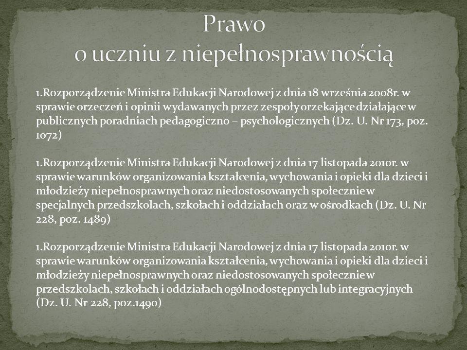 1.Rozporządzenie Ministra Edukacji Narodowej z dnia 18 września 2008r. w sprawie orzeczeń i opinii wydawanych przez zespoły orzekające działające w pu