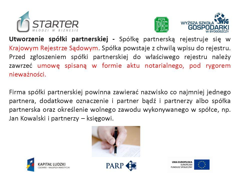 Utworzenie spółki partnerskiej - Spółkę partnerską rejestruje się w Krajowym Rejestrze Sądowym. Spółka powstaje z chwilą wpisu do rejestru. Przed zgło