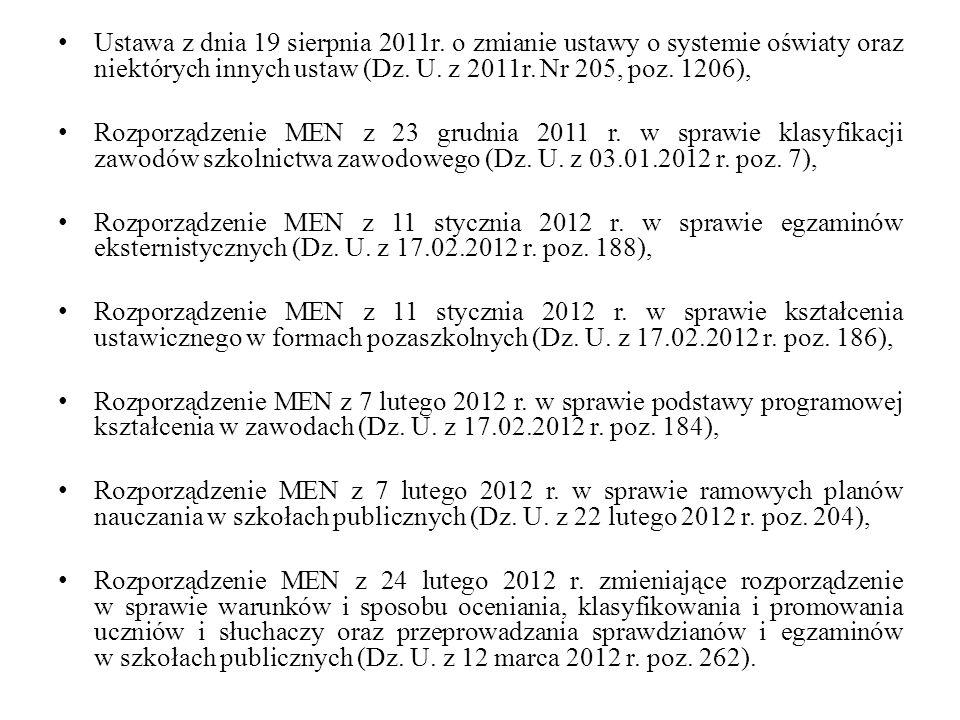 Ustawa z dnia 19 sierpnia 2011r. o zmianie ustawy o systemie oświaty oraz niektórych innych ustaw (Dz. U. z 2011r. Nr 205, poz. 1206), Rozporządzenie