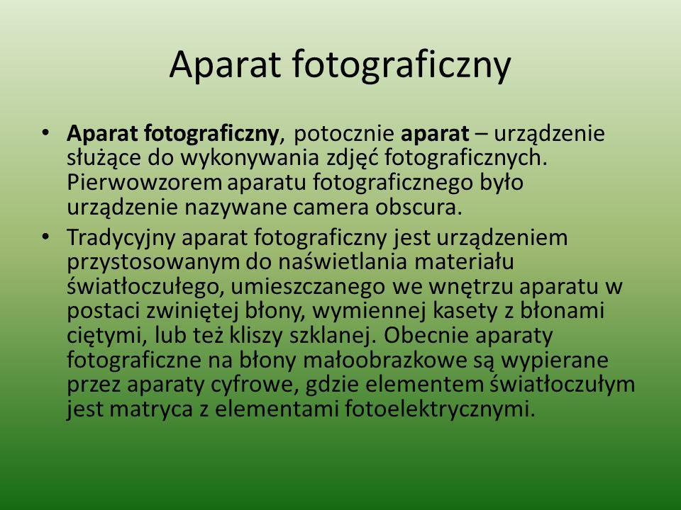 Aparat fotograficzny Aparat fotograficzny, potocznie aparat – urządzenie służące do wykonywania zdjęć fotograficznych. Pierwowzorem aparatu fotografic