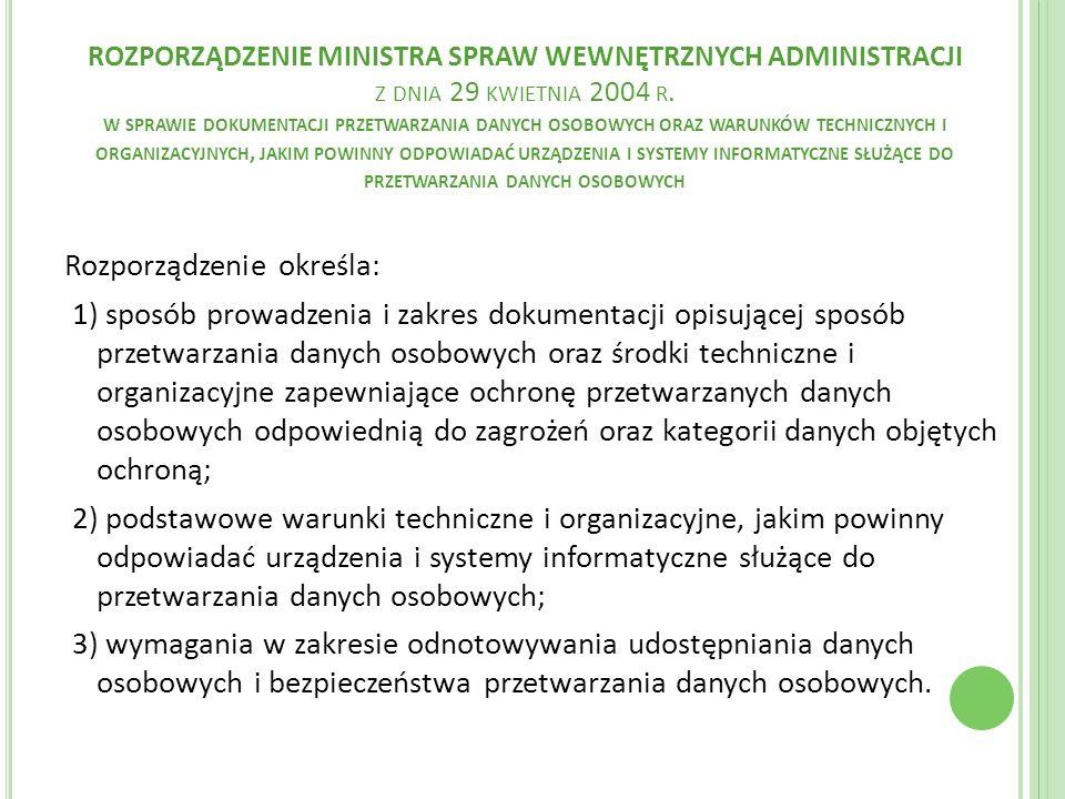 ROZPORZĄDZENIE MINISTRA SPRAW WEWNĘTRZNYCH ADMINISTRACJI Z DNIA 29 KWIETNIA 2004 R. W SPRAWIE DOKUMENTACJI PRZETWARZANIA DANYCH OSOBOWYCH ORAZ WARUNKÓ
