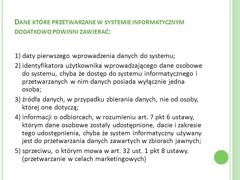 D ANE KTÓRE PRZETWARZANE W SYSTEMIE INFORMATYCZNYM DODATKOWO POWINNI ZAWIERAĆ : 1) daty pierwszego wprowadzenia danych do systemu; 2) identyfikatora u