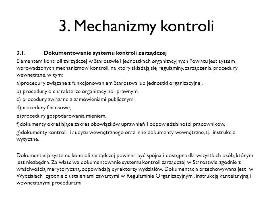 3. Mechanizmy kontroli 3.1.Dokumentowanie systemu kontroli zarządczej Elementem kontroli zarządczej w Starostwie i jednostkach organizacyjnych Powiatu
