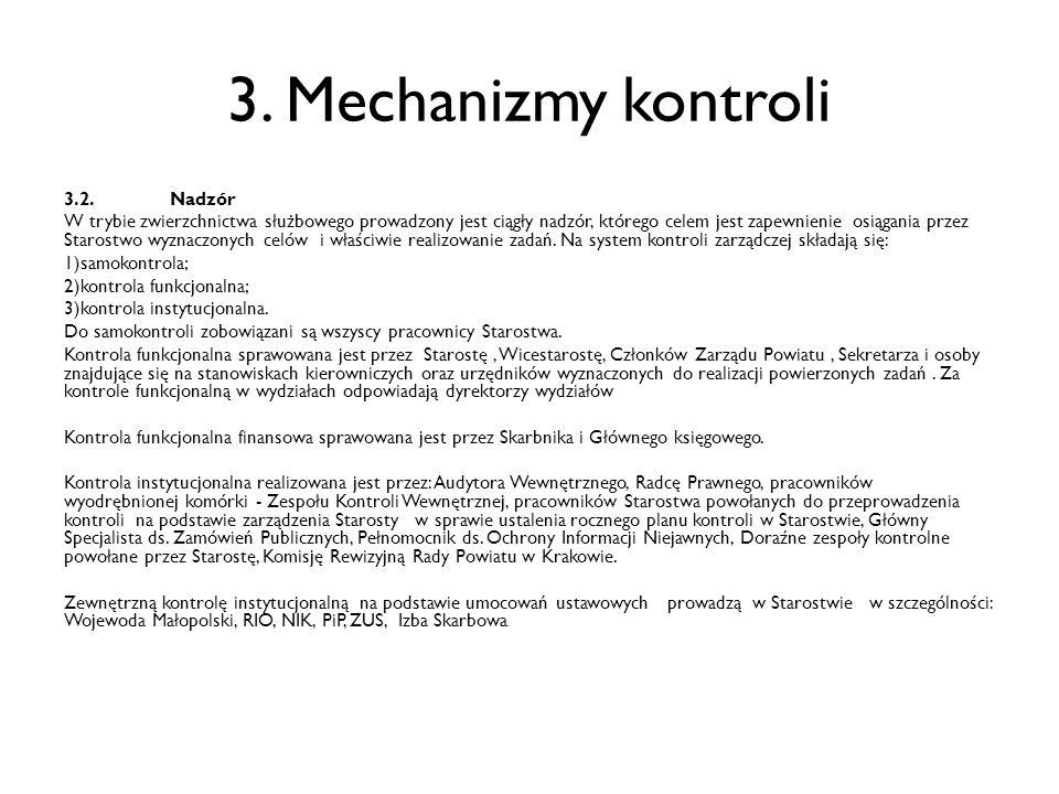 3. Mechanizmy kontroli 3.2.Nadzór W trybie zwierzchnictwa służbowego prowadzony jest ciągły nadzór, którego celem jest zapewnienie osiągania przez Sta