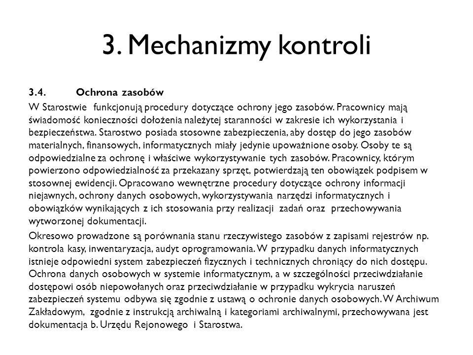 3. Mechanizmy kontroli 3.4.Ochrona zasobów W Starostwie funkcjonują procedury dotyczące ochrony jego zasobów. Pracownicy mają świadomość konieczności