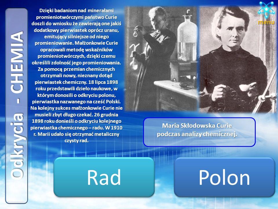 Odkrycia - FIZYKA Maria podejmując prace naukowe nad promieniowaniem zastosowała bardzo czuły elektrometr. Dzięki temu stwierdziła, że natężenie promi