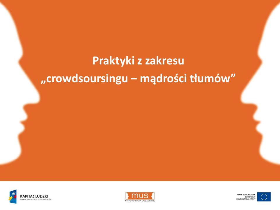 Praktyki z zakresu crowdsoursingu – mądrości tłumów