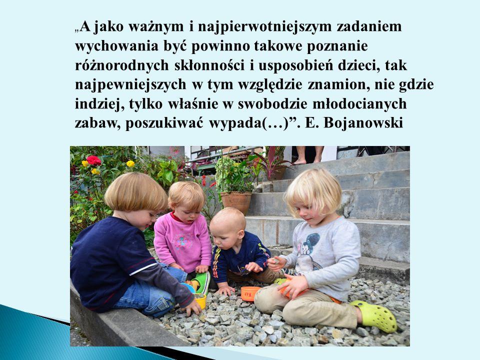 A jako ważnym i najpierwotniejszym zadaniem wychowania być powinno takowe poznanie różnorodnych skłonności i usposobień dzieci, tak najpewniejszych w