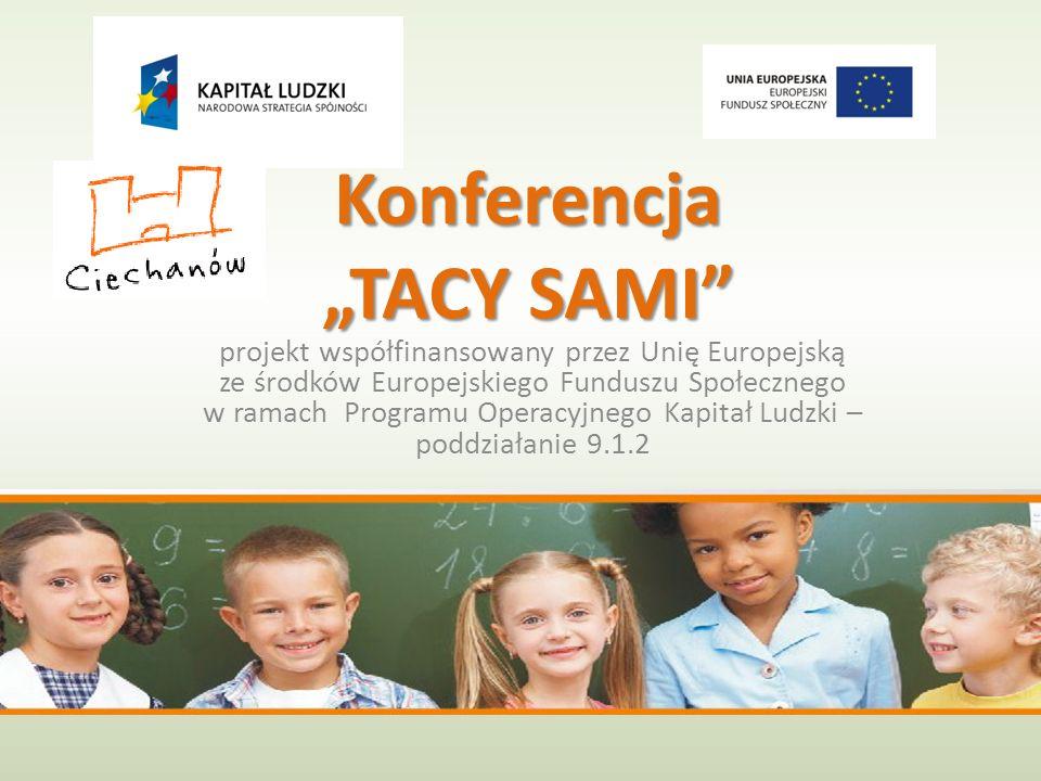Konferencja TACY SAMI projekt współfinansowany przez Unię Europejską ze środków Europejskiego Funduszu Społecznego w ramach Programu Operacyjnego Kapi