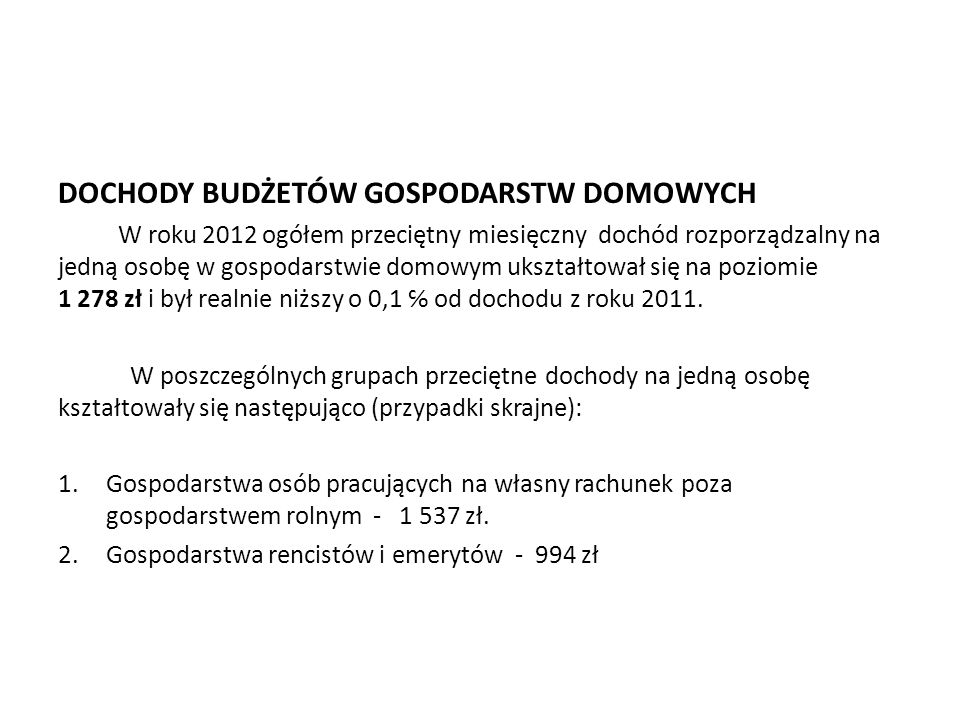 WYDATKI BUDŻETÓW GOSPODARSTW DOMOWYCH W roku 2012 poziom przeciętnych miesięcznych wydatków na osobę wyniósł 1 051 zł.