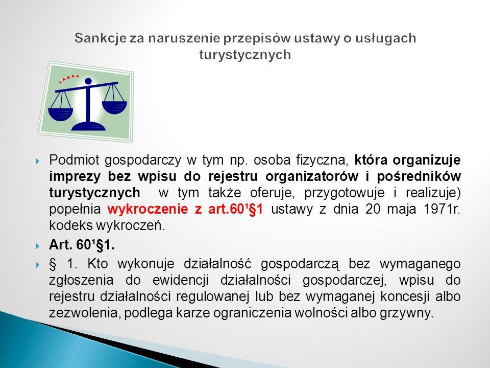 Sankcje za naruszenie przepisów ustawy o usługach turystycznych Podmiot gospodarczy w tym np.