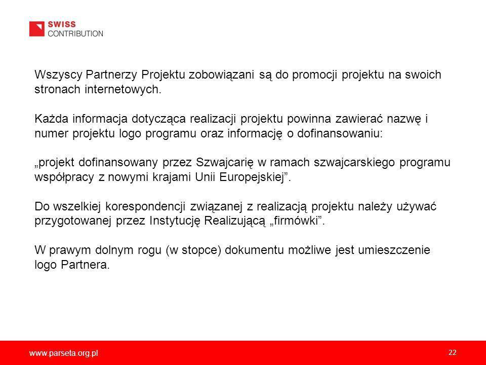 www.parseta.org.pl 22 Wszyscy Partnerzy Projektu zobowiązani są do promocji projektu na swoich stronach internetowych.
