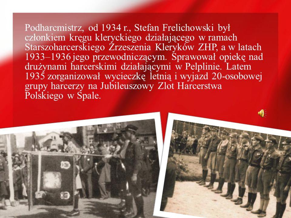 Podharcmistrz, od 1934 r., Stefan Frelichowski był członkiem kręgu kleryckiego działającego w ramach Starszoharcerskiego Zrzeszenia Kleryków ZHP, a w
