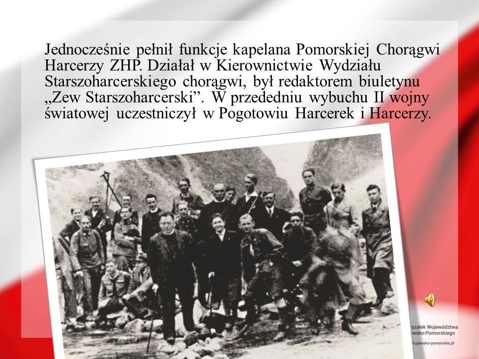 Jednocześnie pełnił funkcje kapelana Pomorskiej Chorągwi Harcerzy ZHP. Działał w Kierownictwie Wydziału Starszoharcerskiego chorągwi, był redaktorem b