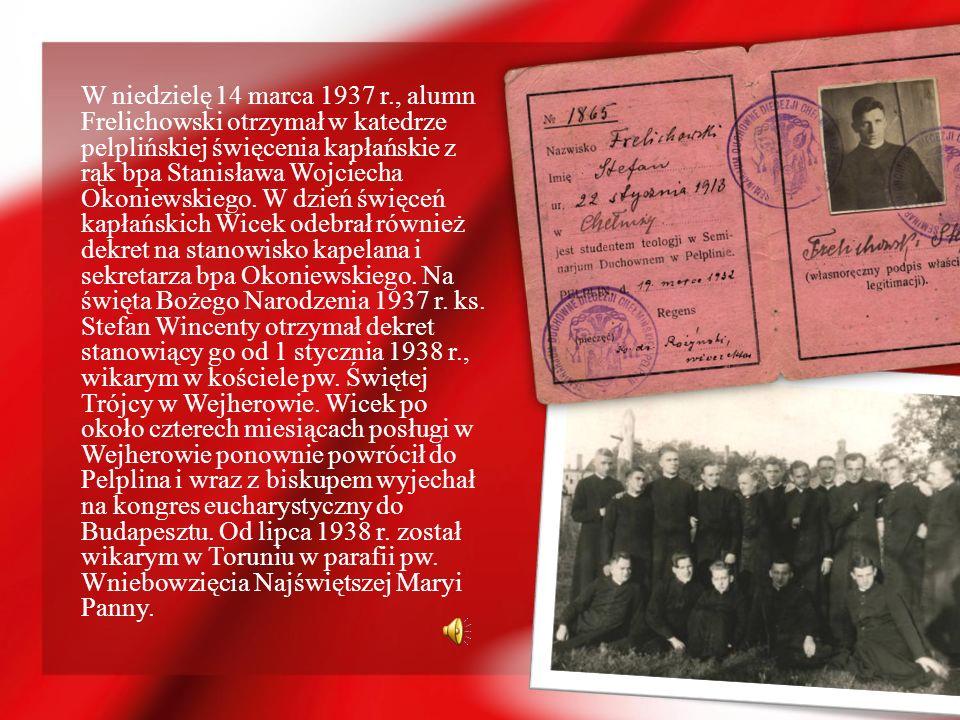 W niedzielę 14 marca 1937 r., alumn Frelichowski otrzymał w katedrze pelplińskiej święcenia kapłańskie z rąk bpa Stanisława Wojciecha Okoniewskiego. W