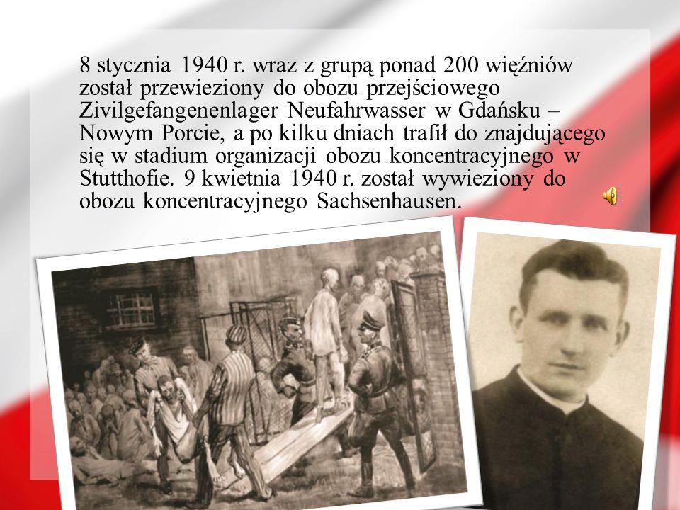 8 stycznia 1940 r. wraz z grupą ponad 200 więźniów został przewieziony do obozu przejściowego Zivilgefangenenlager Neufahrwasser w Gdańsku – Nowym Por