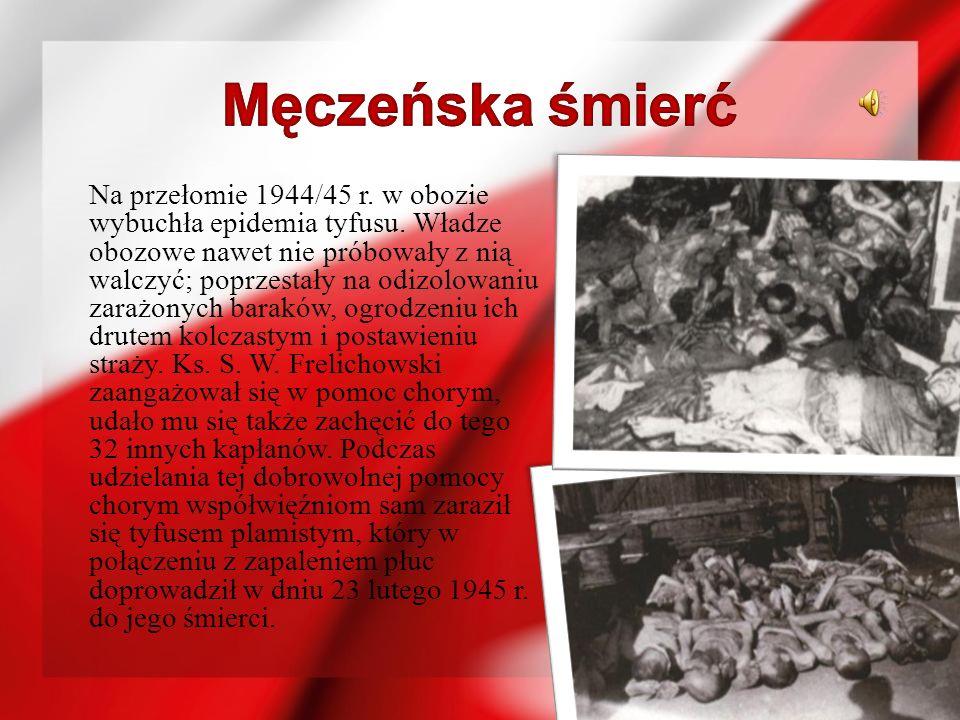 Na przełomie 1944/45 r. w obozie wybuchła epidemia tyfusu. Władze obozowe nawet nie próbowały z nią walczyć; poprzestały na odizolowaniu zarażonych ba