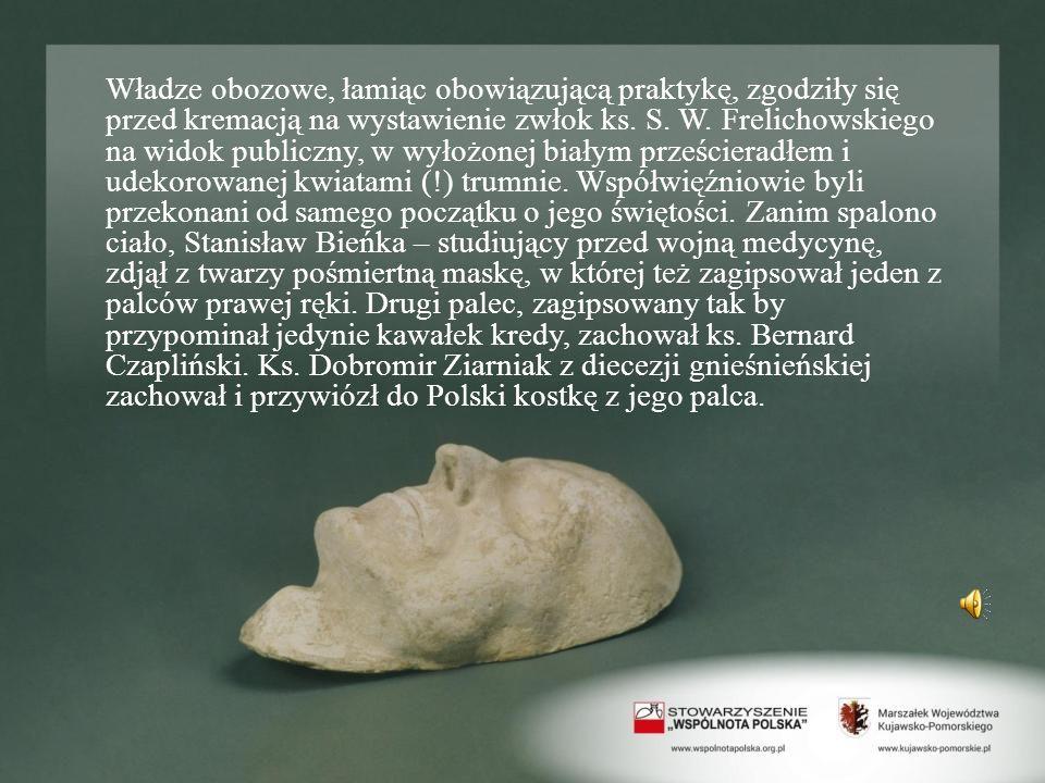 Władze obozowe, łamiąc obowiązującą praktykę, zgodziły się przed kremacją na wystawienie zwłok ks. S. W. Frelichowskiego na widok publiczny, w wyłożon
