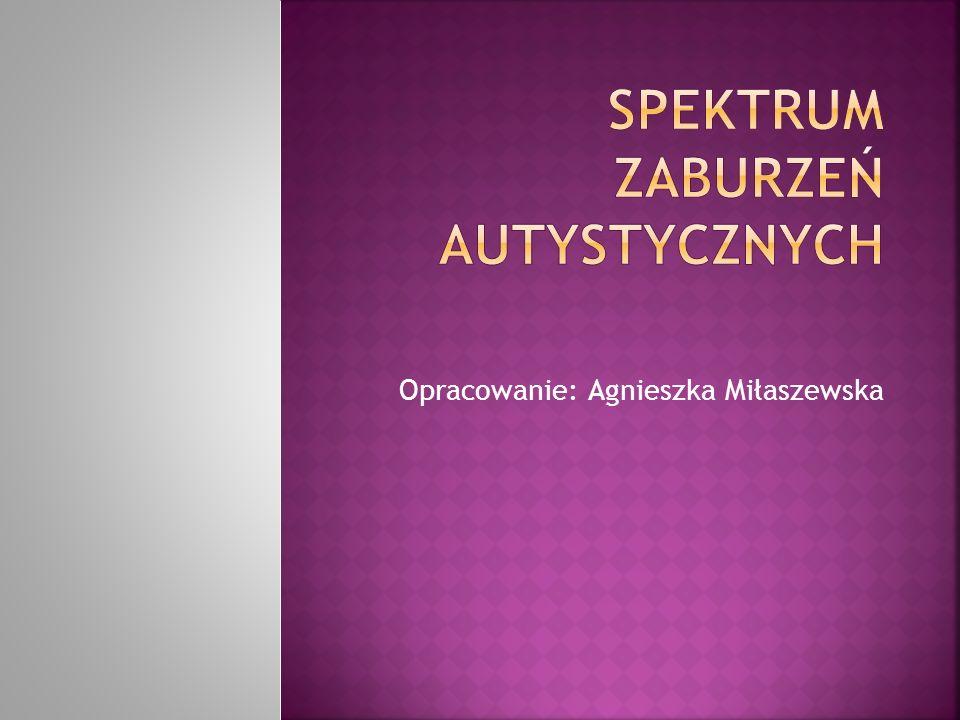 Opracowanie: Agnieszka Miłaszewska