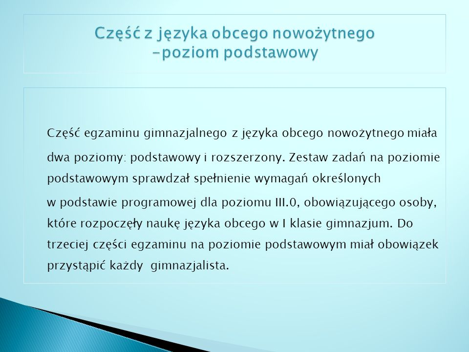Arkusze ze wszystkich języków obcych miały jednakową strukturę w obrębie tego samego poziomu.