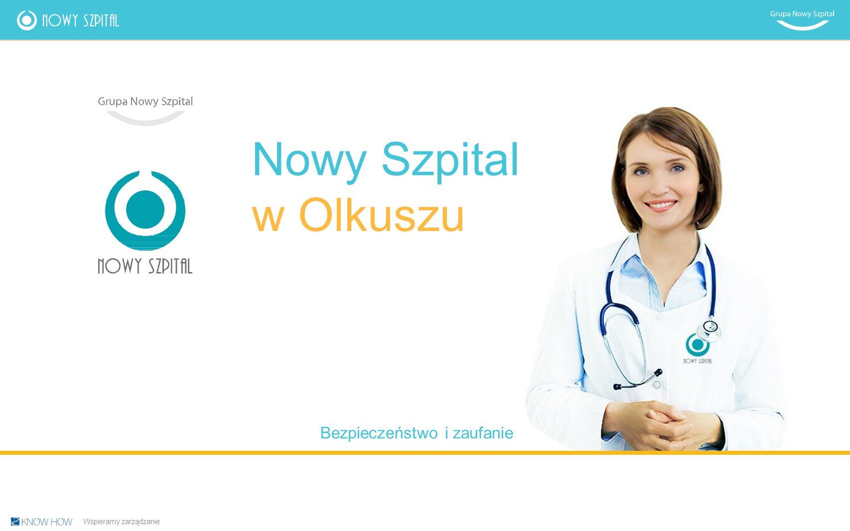 Nowy Szpital w Olkuszu Bezpieczeństwo i zaufanie Wspieramy zarządzanie