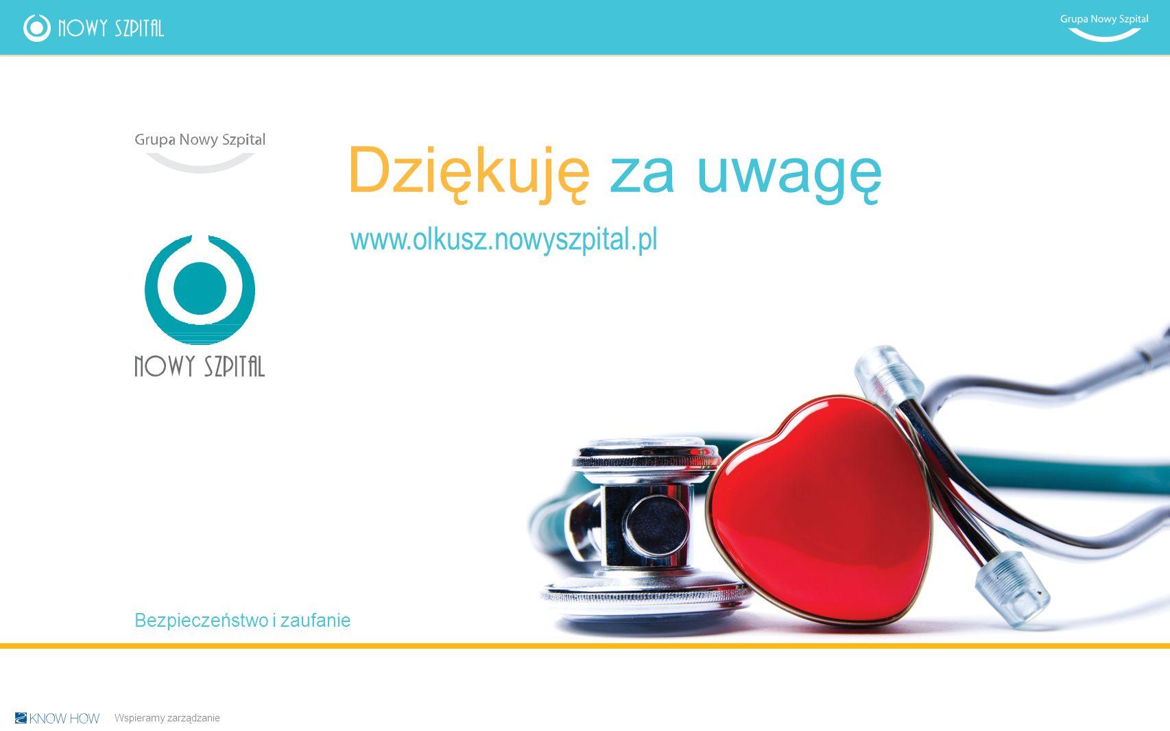 Dziękuję zauwagę www.olkusz.nowyszpital.pl Bezpieczeństwo i zaufanie Wspieramy zarządzanie