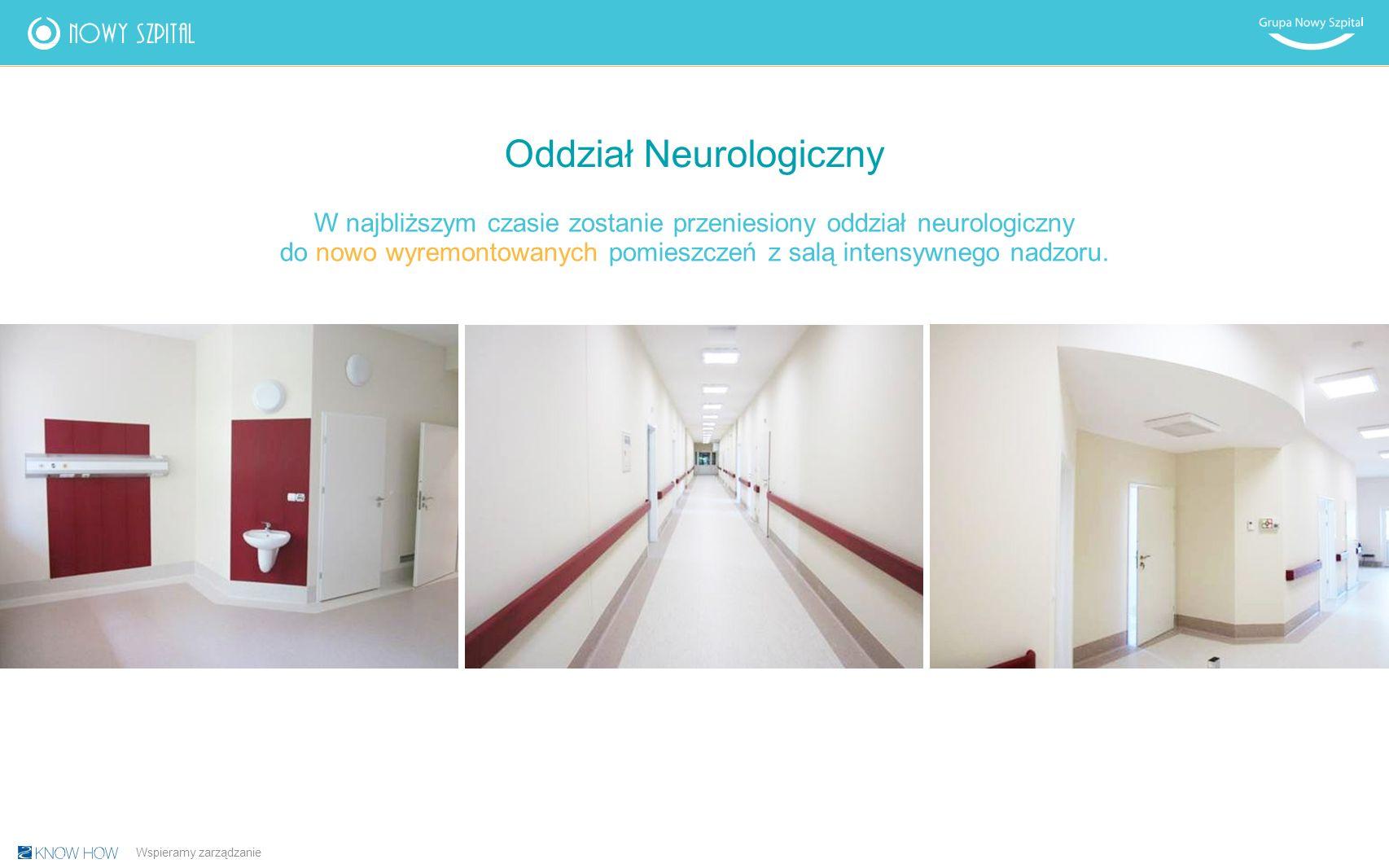 Oddział Neurologiczny W najbliższym czasie zostanie przeniesiony oddział neurologiczny do nowo wyremontowanych pomieszczeń z salą intensywnego nadzoru.