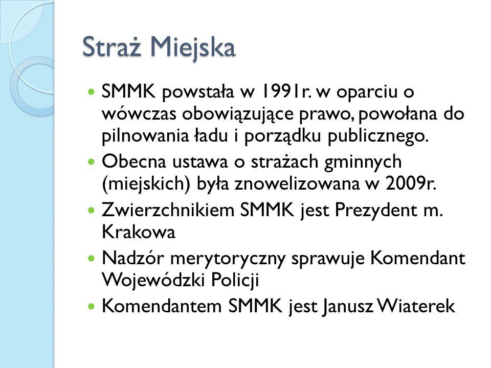 Straż Miejska SMMK powstała w 1991r. w oparciu o wówczas obowiązujące prawo, powołana do pilnowania ładu i porządku publicznego. Obecna ustawa o straż
