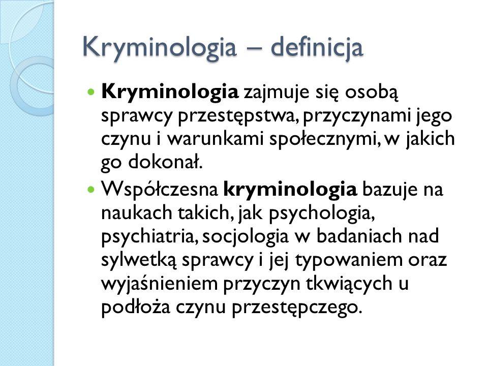 Kryminologia – definicja Kryminologia zajmuje się osobą sprawcy przestępstwa, przyczynami jego czynu i warunkami społecznymi, w jakich go dokonał. Wsp