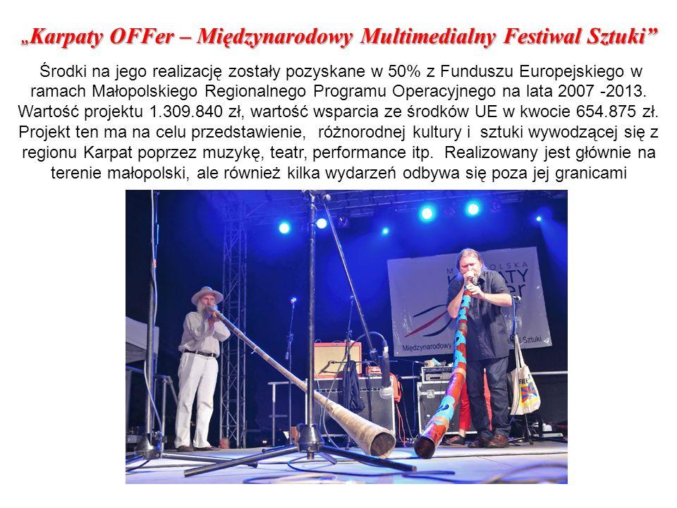 Karpaty OFFer – Międzynarodowy Multimedialny Festiwal Sztuki Karpaty OFFer – Międzynarodowy Multimedialny Festiwal Sztuki Środki na jego realizację zo