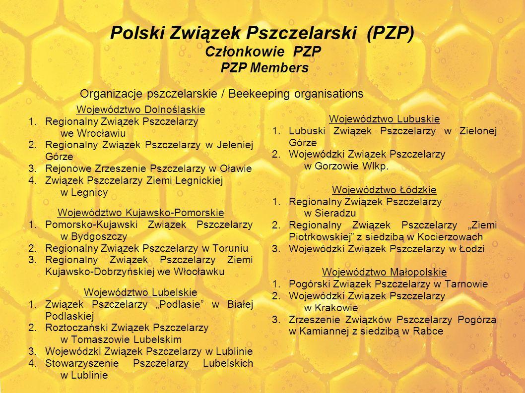 Polski Związek Pszczelarski (PZP) Członkowie PZP PZP Members Województwo Dolnośląskie 1.Regionalny Związek Pszczelarzy we Wrocławiu 2.Regionalny Związ