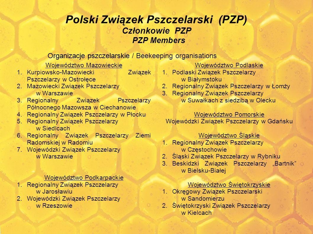 Polski Związek Pszczelarski (PZP) Członkowie PZP PZP Members Województwo Mazowieckie 1.Kurpiowsko-Mazowiecki Związek Pszczelarzy w Ostrołęce 2.Mazowie