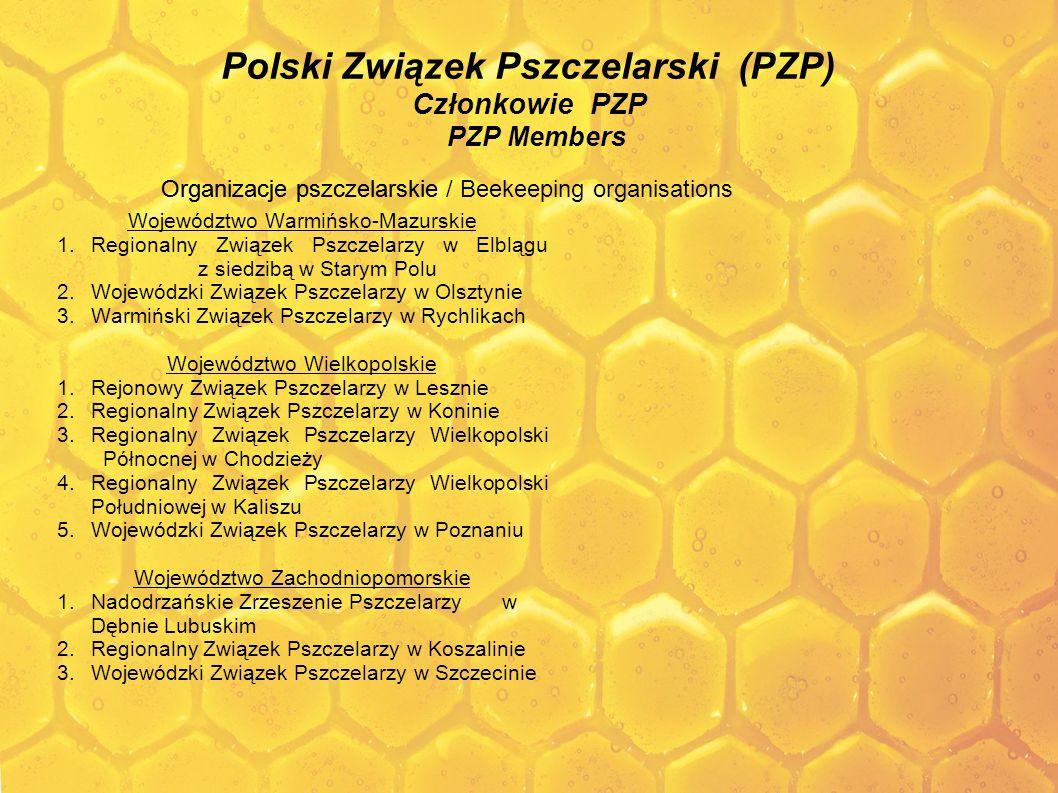 Polski Związek Pszczelarski (PZP) Członkowie PZP PZP Members Województwo Warmińsko-Mazurskie 1.Regionalny Związek Pszczelarzy w Elblągu z siedzibą w S