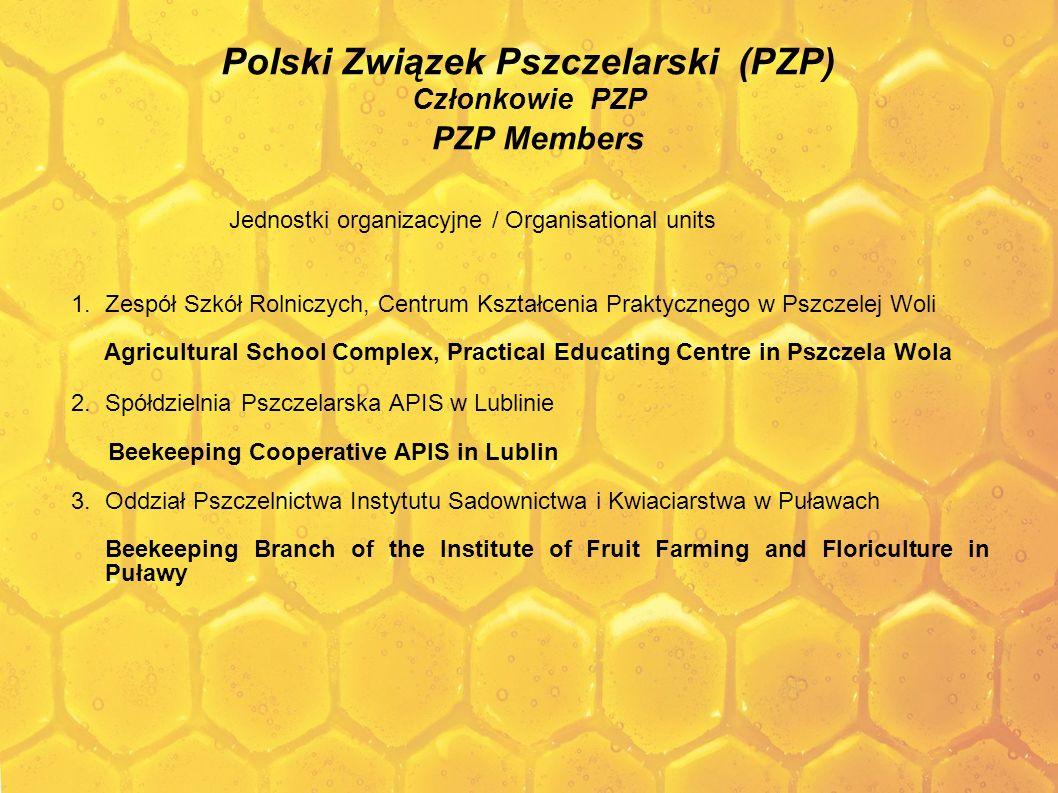 Polski Związek Pszczelarski (PZP) Członkowie PZP PZP Members 1.Zespół Szkół Rolniczych, Centrum Kształcenia Praktycznego w Pszczelej Woli Agricultural