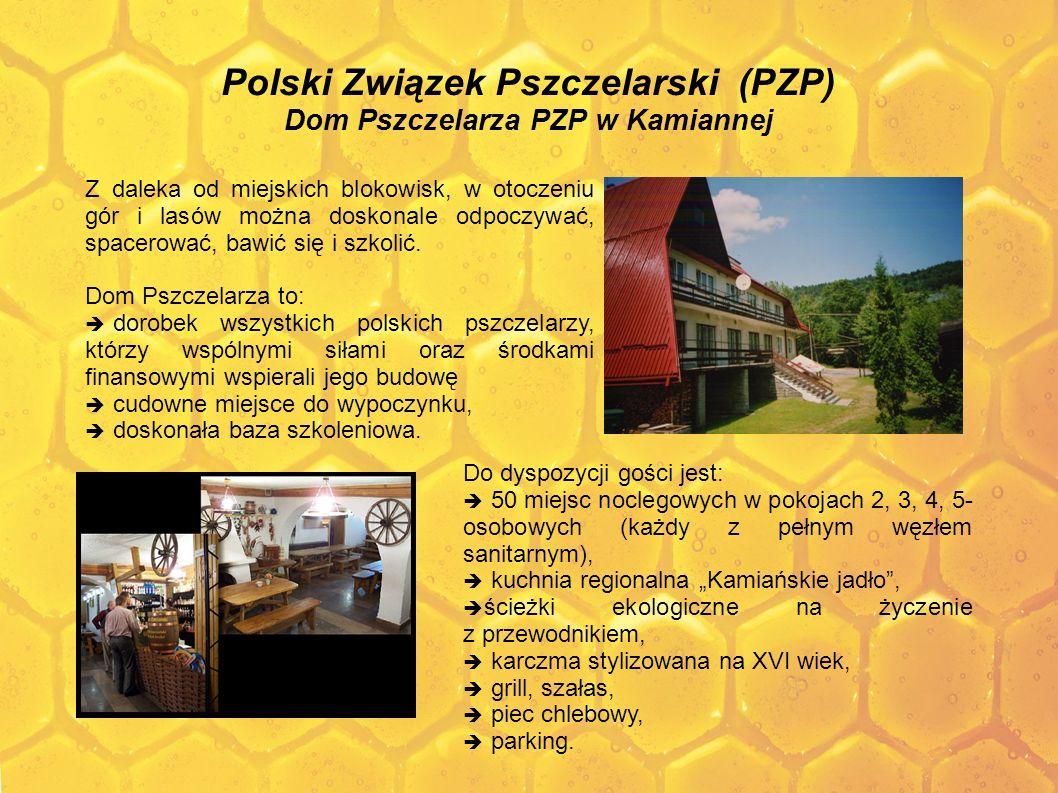 Polski Związek Pszczelarski (PZP) Dom Pszczelarza PZP w Kamiannej Z daleka od miejskich blokowisk, w otoczeniu gór i lasów można doskonale odpoczywać,