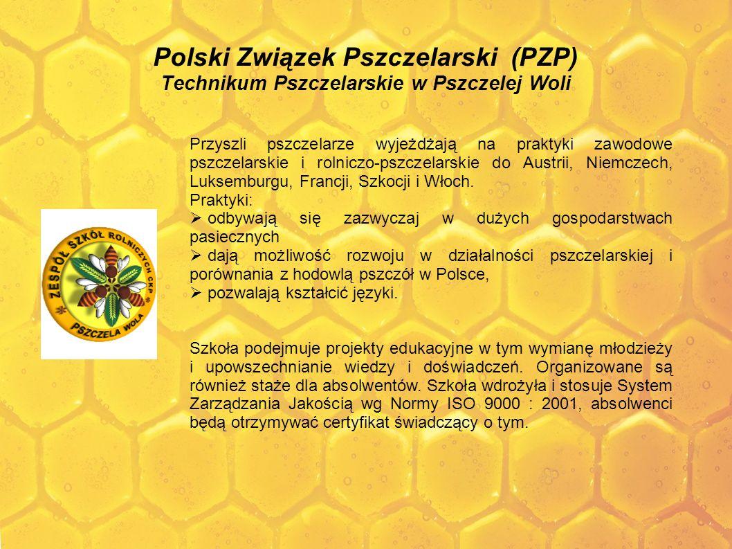 Polski Związek Pszczelarski (PZP) Technikum Pszczelarskie w Pszczelej Woli Przyszli pszczelarze wyjeżdżają na praktyki zawodowe pszczelarskie i rolnic