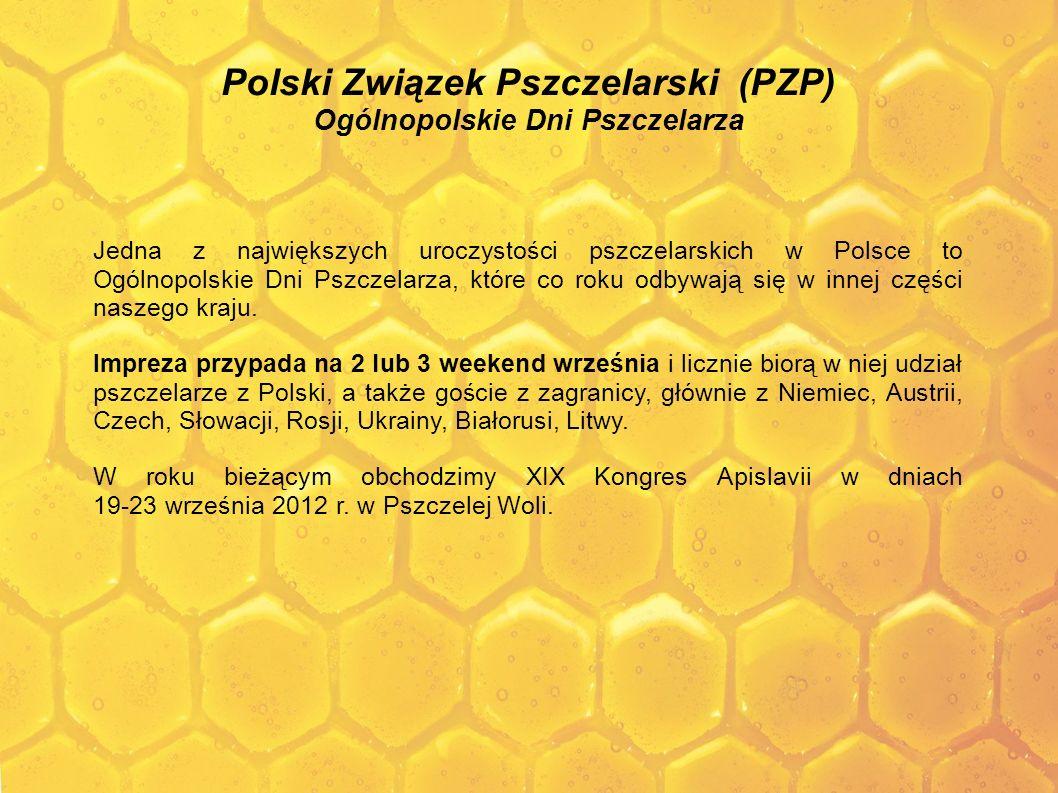Polski Związek Pszczelarski (PZP) Ogólnopolskie Dni Pszczelarza Jedna z największych uroczystości pszczelarskich w Polsce to Ogólnopolskie Dni Pszczel