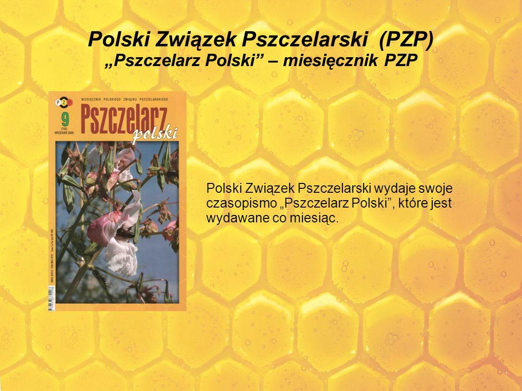 Polski Związek Pszczelarski (PZP) Pszczelarz Polski – miesięcznik PZP Polski Związek Pszczelarski wydaje swoje czasopismo Pszczelarz Polski, które jes