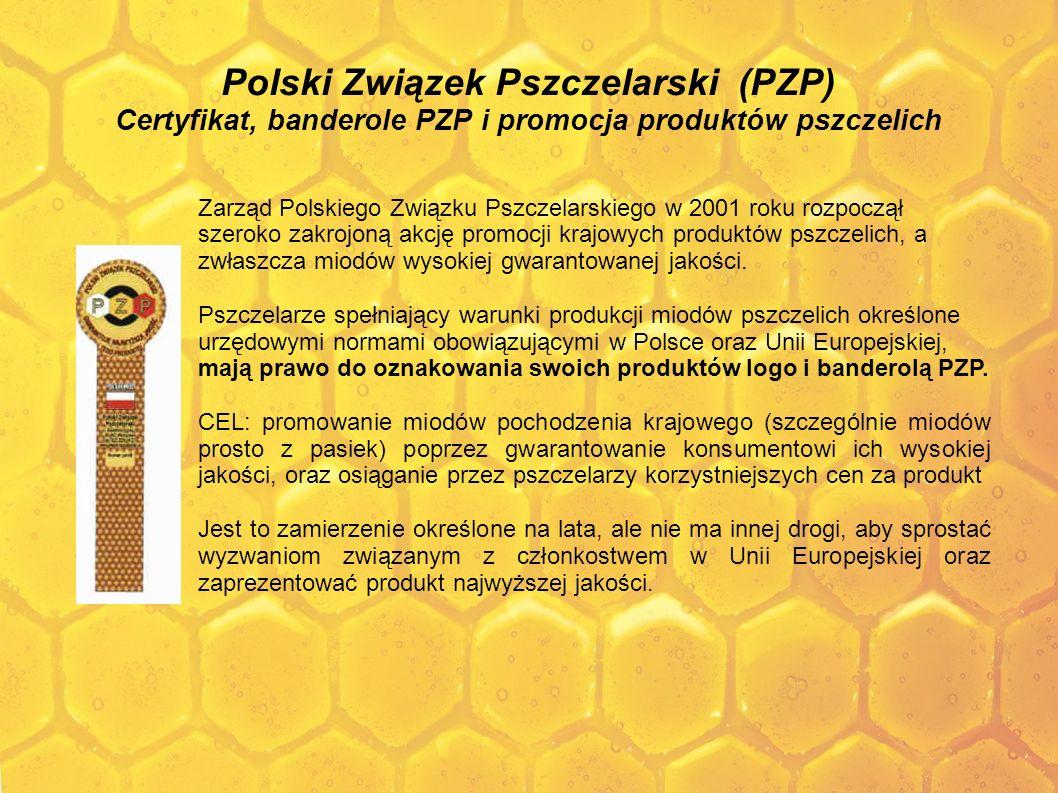 Polski Związek Pszczelarski (PZP) Certyfikat, banderole PZP i promocja produktów pszczelich Zarząd Polskiego Związku Pszczelarskiego w 2001 roku rozpo
