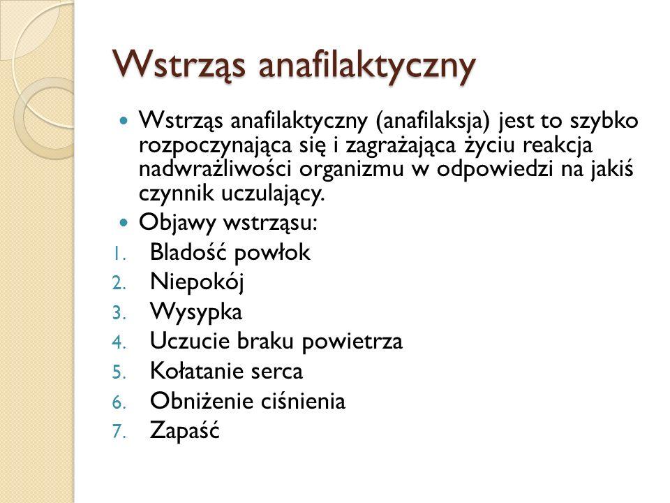 Wstrząs anafilaktyczny Wstrząs anafilaktyczny (anafilaksja) jest to szybko rozpoczynająca się i zagrażająca życiu reakcja nadwrażliwości organizmu w o