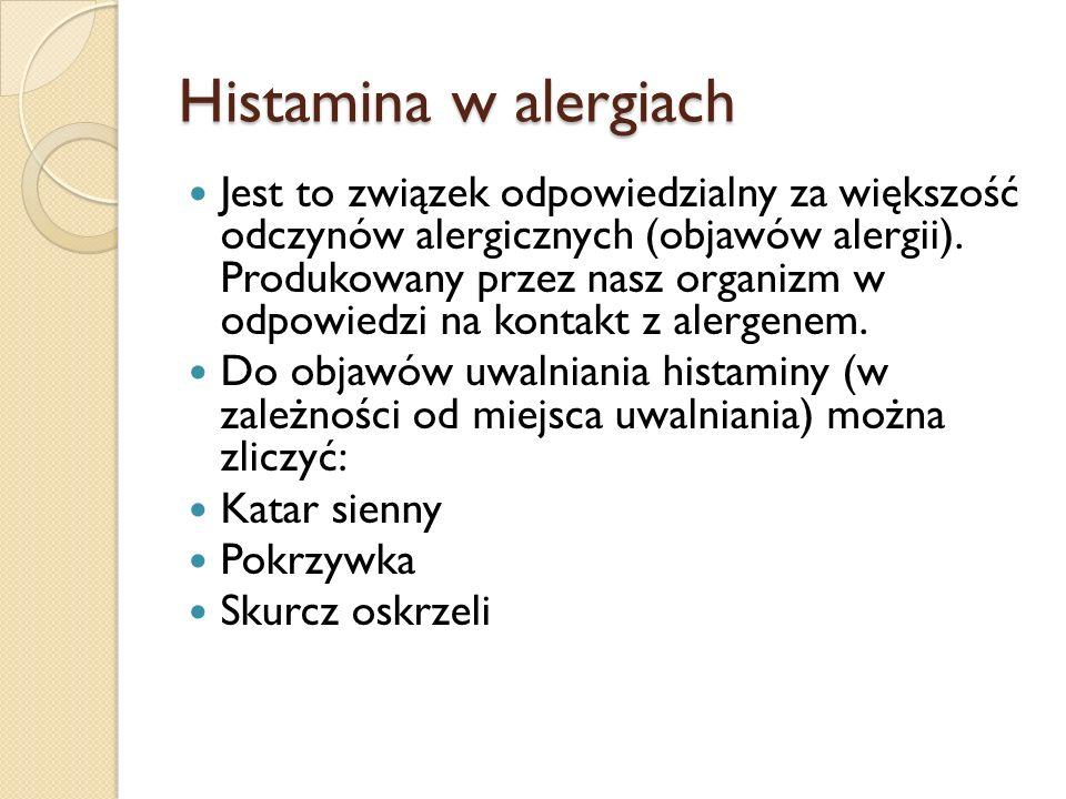 Histamina w alergiach Jest to związek odpowiedzialny za większość odczynów alergicznych (objawów alergii). Produkowany przez nasz organizm w odpowiedz