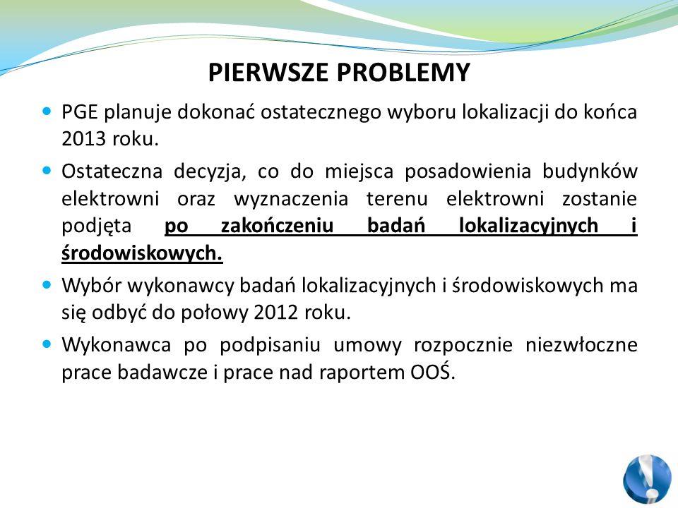 PGE planuje dokonać ostatecznego wyboru lokalizacji do końca 2013 roku. Ostateczna decyzja, co do miejsca posadowienia budynków elektrowni oraz wyznac
